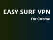 Easy Surf VPN For Chrome