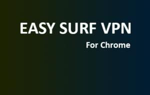 Easy Surf VPN For Chrome
