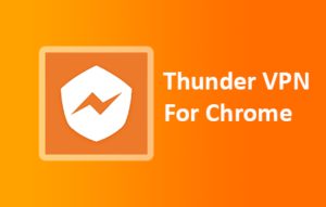 Thunder Vpn For Chrome Download