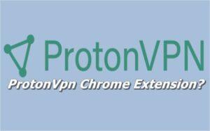 ProtonVpn Chrome