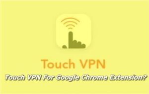 Touch VPN Chrome